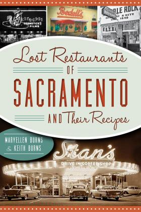 """Lost Restaurants of Sacramento & Their Recipes"" by Maryellen & Keith Burns."