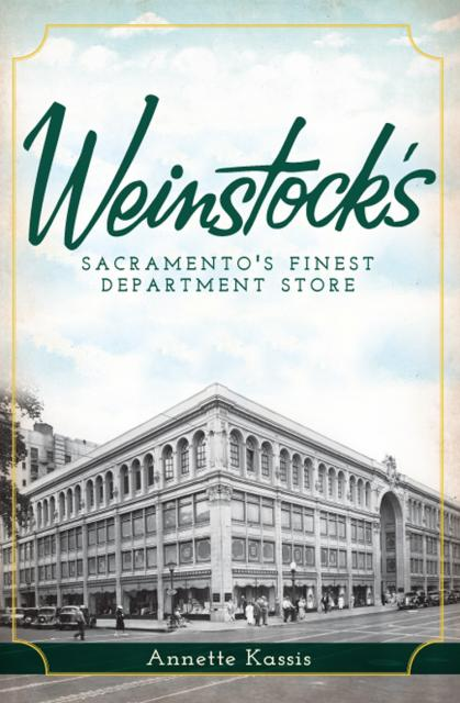 """""""Weinstock's: Sacramento's Finest Department Store"""" by Annette Kassis"""